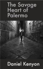 The Savage Heart of Palermo by Daniel Kenyon