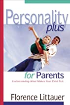 Personality Plus for Parents: Understanding…
