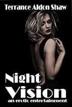 Night Vision: An Erotic Entertainment by…