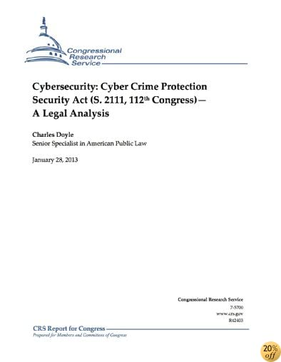 Cybersecurity: Cyber Crime Protection Security Act (S. 2111)—A Legal Analysis