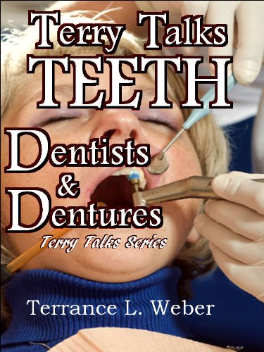 terry-talks-teeth-dentists-dentures