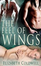 The Feel of Wings by Elizabeth Coldwell