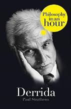 Derrida: Philosophy in an Hour by Paul…