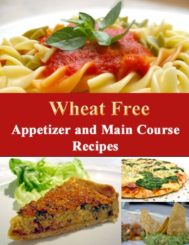 wheat-free-appetizer-and-main-course-recipes-how-to-be-wheat-free-book-3