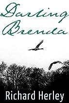 Darling Brenda by Richard Herley