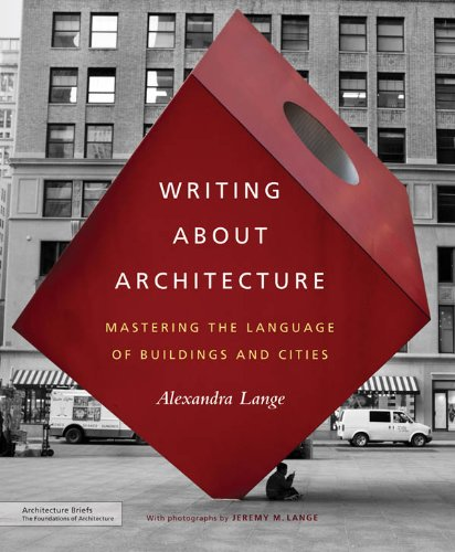 writing-about-architecture-mastering-the-language-of-buildings-and-cities-architecture-briefs
