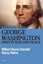 George Washington: First In War And Peace…