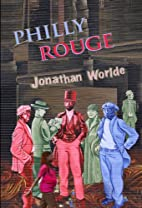 Philly Rouge by Jonathan Worlde