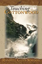 Touching Cottonwood by Randall Simpson