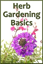 Herb Gardening Basics: An Introduction to…