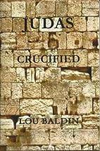 ISRAEL CRUCIFIED by Lou Baldin