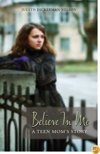 Believe in Me: A Teen Mom's Story