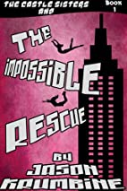 The Impossible Rescue (The Castle Sisters…