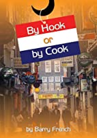 By Hook Or By Cook - Travels in the…