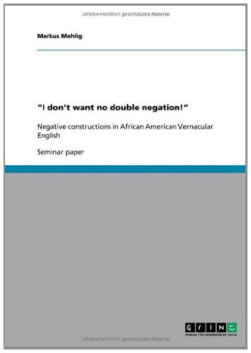 i-dont-want-no-double-negation-negative-constructions-in-african-american-vernacular-english