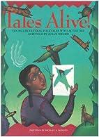 Tales Alive!: Ten Multicultural Folktales…