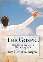 The Gospel (The Good News In Plain English)…