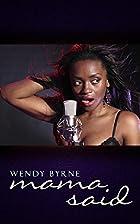 Mama Said by Wendy Byrne