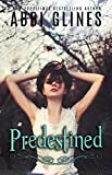 Week's Reads: Predestined  and Ceaseless by Abbi Glines