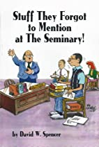 Stuff They Forgot to Mention at the Seminary…
