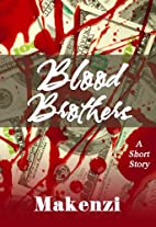 Blood Brothers by Makenzi