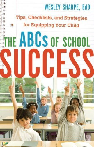 abcs-of-school-success-the-tips-checklists-and-strategies-for-equipping-your-child
