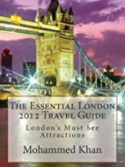 The Essential London 2012 Travel Guide:…