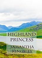 Highland Princess by Samantha Kingsley