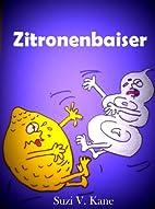 Zitronen Baiser by Suzi V. Kane