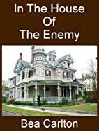 In The House Of The Enemy by Bea Carlton