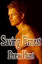 Saving Ernest by Drew Hunt