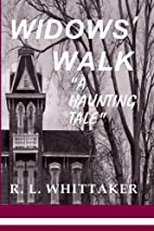 WIDOWS' WALK by R. L. Whittaker