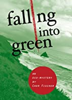 Falling Into Green: An Eco-Mystery by Cher…