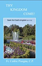 Thy Kingdom Come! by C. P. Cedric Pisegna