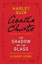 The Shadow on the Glass: A Harley Quin Short…