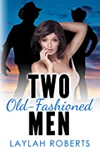 Two Old-fashioned Men by Laylah Roberts