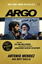 Argo: How the CIA and Hollywood Pulled Off…