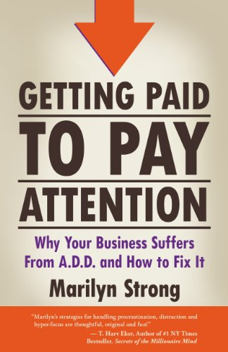 getting-paid-to-pay-attention-why-your-business-suffers-from-add-and-how-to-fix-it