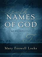 Names of God: Meditations by Mary Foxwell…