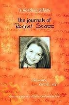 The Journals of Rachel Scott: A Journey of…