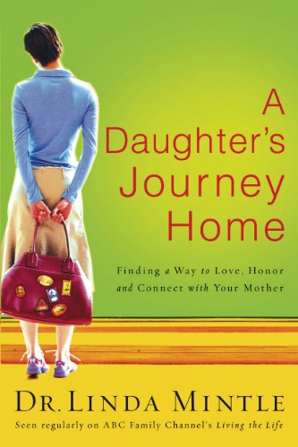 a-daughters-journey-home-finding-a-way-to-love-honor-and-connect-with-your-mother