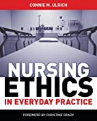 Nursing Ethics in Everyday Practice by…