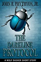 The Darkline Protocol (Wolf Dasher) by John…
