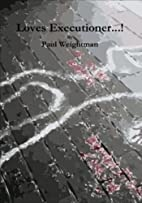 Love's Executioner...! by Paul Weightman