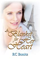 A Blanket for Her Heart by RC Bonitz