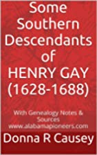 Some Southern Descendants of HENRY GAY…