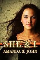 She & I by Amanda S. John