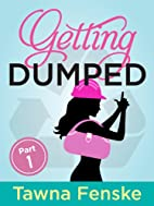 Getting Dumped - Part 1 A Shultz Sisters…
