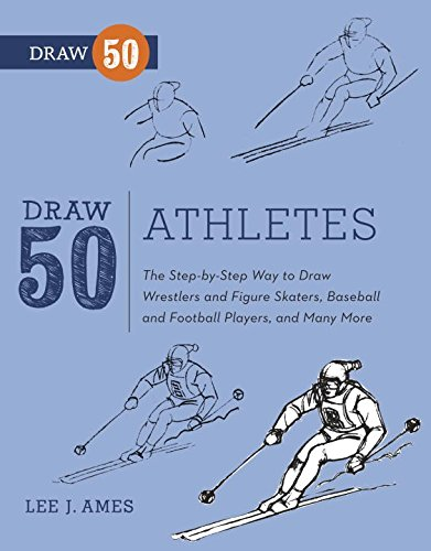 draw-50-athletes-the-step-by-step-way-to-draw-wrestlers-and-figure-skaters-baseball-and-football-players-and-many-more