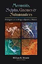 Mermaids, Sylphs, Gnomes, and Salamanders:…